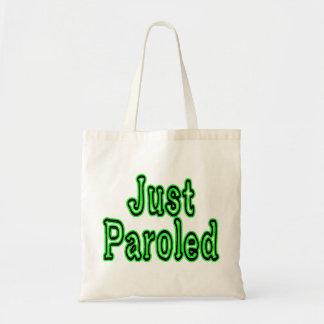 Just Paroled Tote Bag