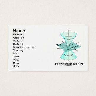 Just Passing Through Space & Time (Light Cone) Business Card