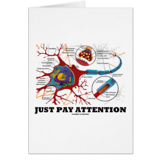 Just Pay Attention (Neuron / Synapse) Greeting Card