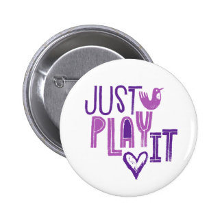 """Just Play It"" Violin Player Gift Pinback Button"