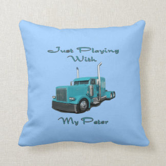 Just Playing With My Peter Trucker's Pillow
