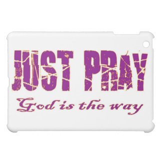 JUST PRAY God is the way Christian saying Cover For The iPad Mini