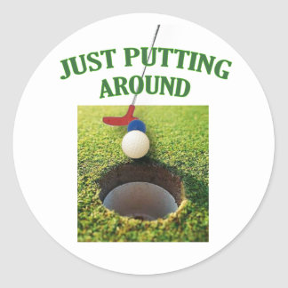 Just Putting Around Golf Classic Round Sticker