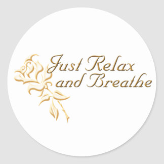 Just Relax and Breathe Classic Round Sticker