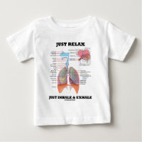 Just Relax Just Inhale and Exhale (Respiratory) Infant T-shirt