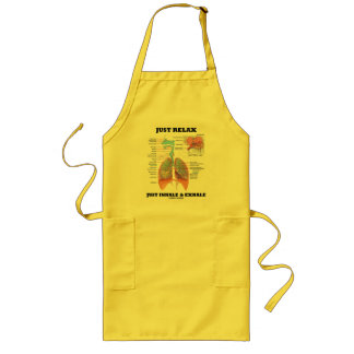 Just Relax Just Inhale and Exhale (Respiratory) Long Apron