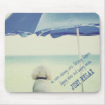 Just Relax Mouse Pad