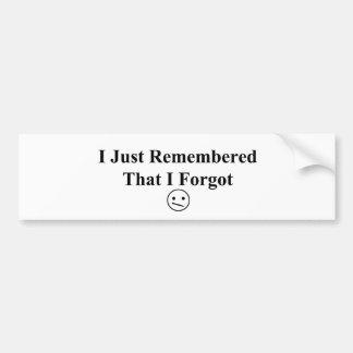 Just-remembered Car Bumper Sticker