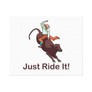 Just Ride It Cowboy and Bull Canvas Prints