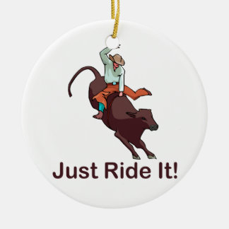 Just Ride It Cowboy and Bull Ceramic Ornament