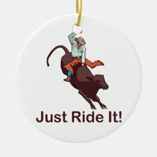 Just Ride It Cowboy and Bull Ceramic Ornament