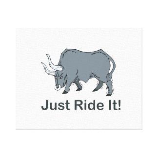 Just Ride it Grey Bull Canvas Print