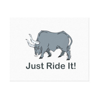Just Ride it Grey Bull Stretched Canvas Print