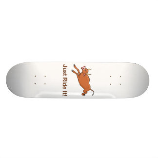 Just Ride It With Brown Bucking Bull Skateboard