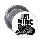 Just Ride Motorcycle Design Pinback Buttons