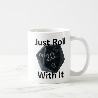 Just Roll With It mug