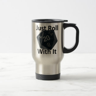 Just Roll With It travel mug