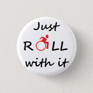 Just roll with it - wheelchair user badge button