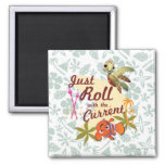 Just Roll with the Current 2 Inch Square Magnet