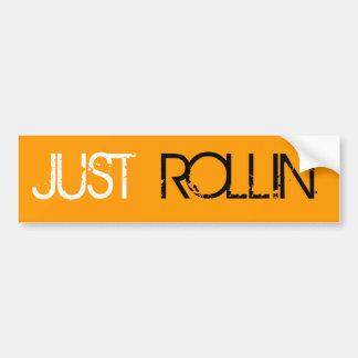 just rollin' bumper sticker