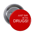 Just Say Hi to Drugs Pin Button
