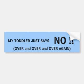 JUST SAY NO! - bumper sticker Car Bumper Sticker