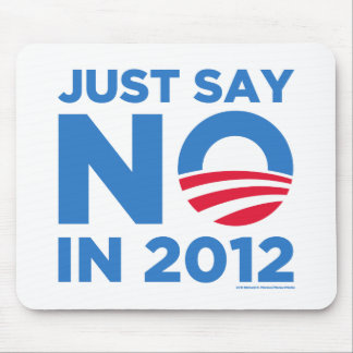 Just Say NO In 2012 Mouse Pad