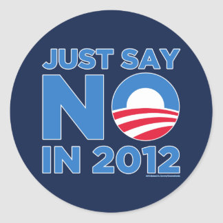 Just Say NO In 2012 Stickers