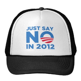 Just Say NO In 2012 Trucker Hat