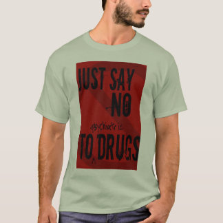 Just Say No - Shirt