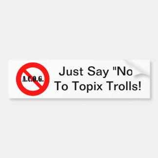 """Just say """"No"""" to ACOG! Car Bumper Sticker"""