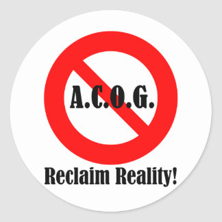 """Just say """"No"""" to ACOG! Classic Round Sticker"""