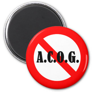 "Just say ""No"" to ACOG! Magnet"