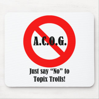 "Just say ""No"" to ACOG! Mouse Pad"
