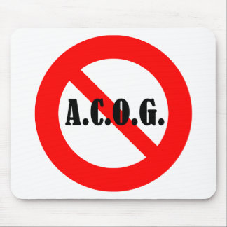 """Just say """"No"""" to ACOG! Mouse Pad"""