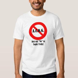 """Just say """"No"""" to ACOG! Shirts"""
