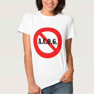 """Just say """"No"""" to ACOG! T-shirts"""