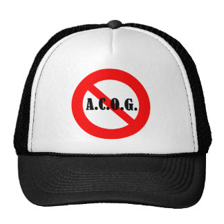 """Just say """"No"""" to ACOG! Trucker Hat"""