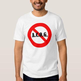 """Just say """"No"""" to ACOG! Tshirt"""