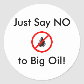 Just Say NO to Big Oil! Sticker