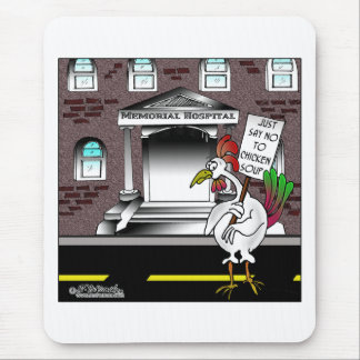 Just say No To Chicken Soup Mouse Pad