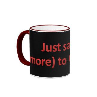 Just Say No to Congress Ringer Mug