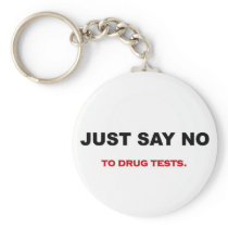 just-say-no-to-drug-tests keychain