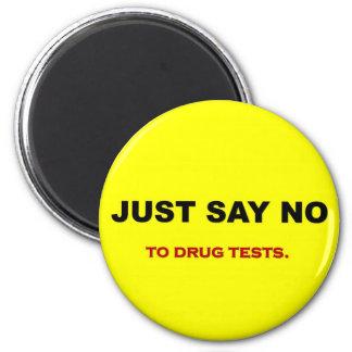 just-say-no-to-drug-tests magnet