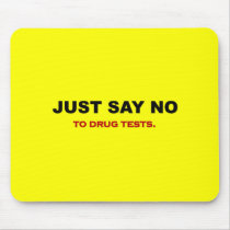 just-say-no-to-drug-tests mouse pad
