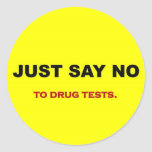 just-say-no-to-drug-tests round stickers