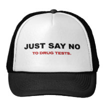 just-say-no-to-drug-tests trucker hat