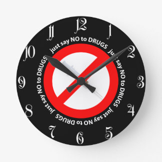 Just say no to drugs round clock