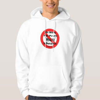 Just Say No to For-Profit Insurance Hoodie
