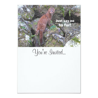"""Just Say No to Fur"" Mink 5x7 Paper Invitation Card"